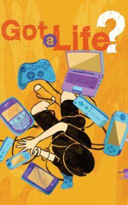 Got A Life?